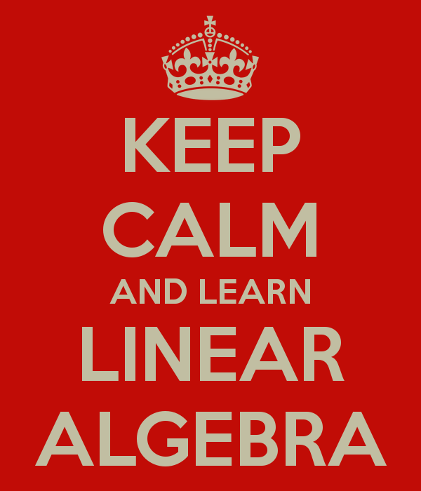 /keep-calm-and-learn-linear-algebra.png